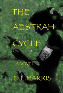 Cover for the Aestrah Cycle --Design and layout by C. Gordon-Harris 2014